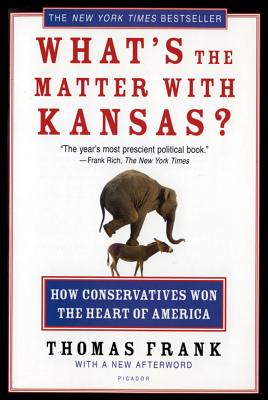 What's the Matter with Kansas?: How Conservatives Won the Heart of America Cover Image