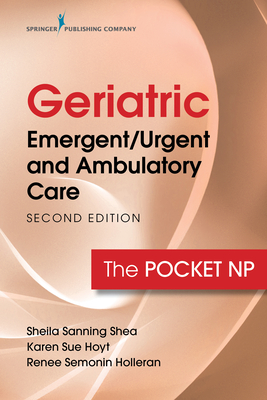 Geriatric Emergent/Urgent and Ambulatory Care: The Pocket NP Cover Image
