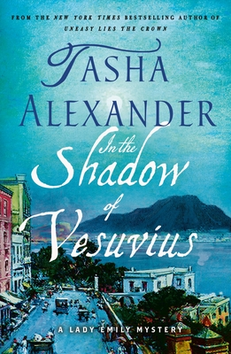 In the Shadow of Vesuvius: A Lady Emily Mystery (Lady Emily Mysteries #14) Cover Image