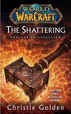 World of Warcraft: The Shattering: Prelude to Cataclysm cover image