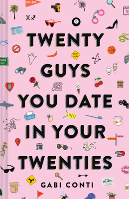 Twenty Guys You Date in Your Twenties: (Funny Dating Book for Women, Online Dating Book for Women) Cover Image