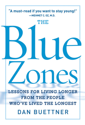 The Blue Zone: Lessons for Living Longer from the People Who've Lived the Longest Cover Image