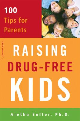Raising Drug-Free Kids: 100 Tips for Parents Cover Image