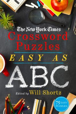 The New York Times Crossword Puzzles Easy as ABC: 75 Easy Puzzles Cover Image