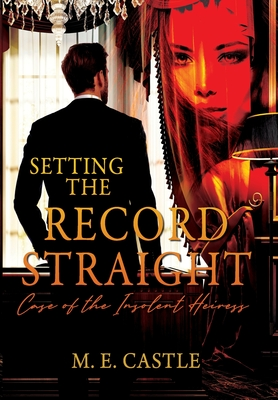 Setting the Record Straight: Case of the Insolent Heiress Cover Image