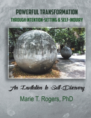 Powerful Transformation Through Intention-Setting & Self-Inquiry: An Invitation to Self-Discovery Cover Image