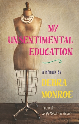 My Unsentimental Education (Crux: The Georgia Series in Literary Nonfiction) Cover Image