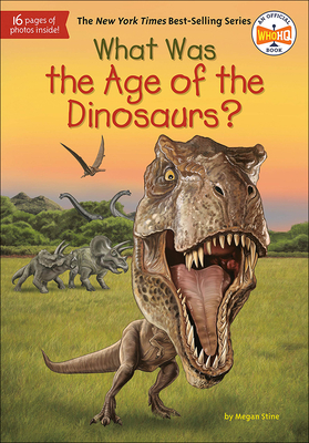 What Was the Age of the Dinosaurs? (What Was...?) Cover Image