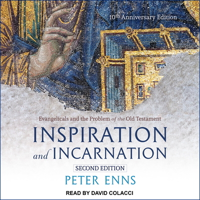 Inspiration and Incarnation: Evangelicals and the Problem of the Old Testament Cover Image