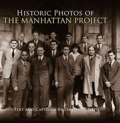 Historic Photos of the Manhattan Project cover