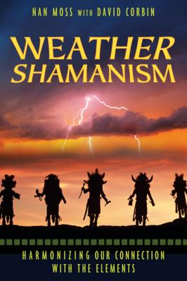 Weather Shamanism: Harmonizing Our Connection with the Elements Cover Image