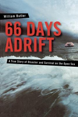 66 Days Adrift: A True Story of Disaster and Survival on the Open Sea Cover Image