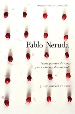 Veinte Poemas de Amor y una Cancion de Desesperada y Cien Sonetos de Amor Cover