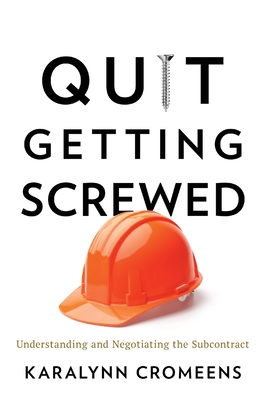 Quit Getting Screwed: Understanding and Negotiating the Subcontract Cover Image