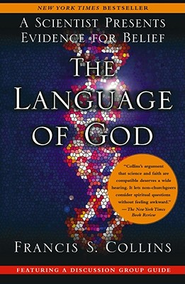 The Language of God: A Scientist Presents Evidence for Belief Cover Image