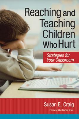 Reaching and Teaching Children Who Hurt: Strategies for Your Classroom Cover Image