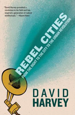 Rebel Cities: From the Right to the City to the Urban Revolution Cover Image