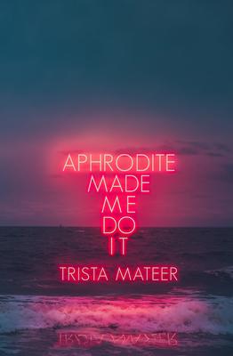 Aphrodite Made Me Do It Cover Image