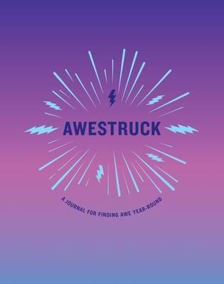 Awestruck: A Journal for Finding Awe Year-Round Cover Image