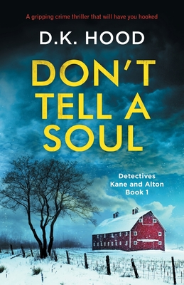 Don't Tell a Soul: A gripping crime thriller that will have you hooked (Detectives Kane and Alton #1) Cover Image