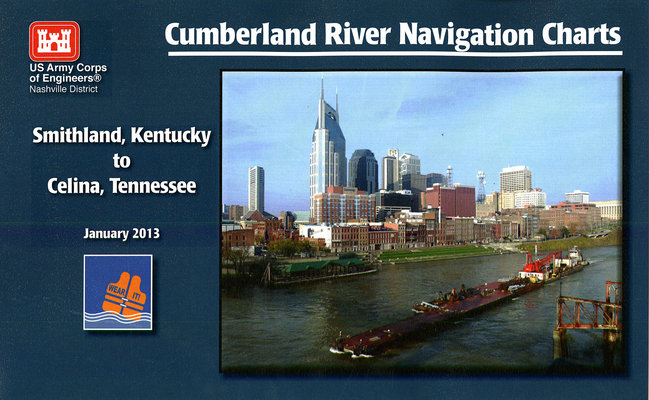 Cumberland River Navigation Charts: Smithland, Kentucky to Celina, Tennessee Cover Image