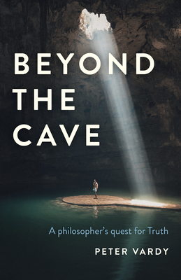 Beyond the Cave: A Philosopher's Quest for Truth Cover Image