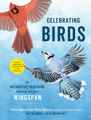 Celebrating Birds: An Interactive Field Guide Featuring Art from Wingspan Cover Image