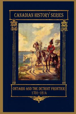 Ontario and the Detroit Frontier 1701-1814 Cover Image