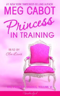 The Princess Diaries, Volume VI: Princess in Training Cover Image