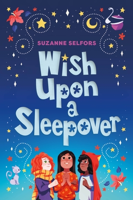Wish Upon  a Sleepover by Suzanne Selfors