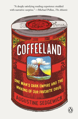 Coffeeland: One Man's Dark Empire and the Making of Our Favorite Drug Cover Image