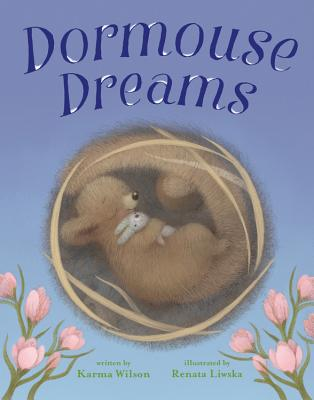 Dormouse Dreams by Karma Wilson