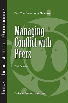 Cover for Managing Conflict with Peers (J-B CCL (Center for Creative Leadership) #102)