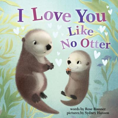 I Love You Like No Otter Cover Image