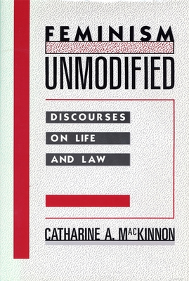 Feminism Unmodified: Discourses on Life and Law Cover Image