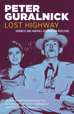 Lost Highway: Journeys and Arrivals of American Musicians Cover Image