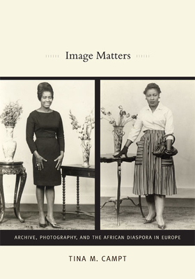 Image Matters: Archive, Photography, and the African Diaspora in Europe Cover Image