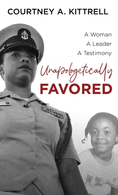 Unapologetically Favored: A woman. A leader. A testimony. Cover Image