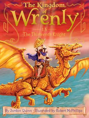The Thirteenth Knight (The Kingdom of Wrenly #13) Cover Image