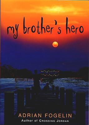 Cover for My Brother's Hero (Neighborhood Novels #3)