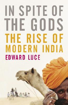 In Spite of the Gods: The Strange Rise of Modern India Cover Image
