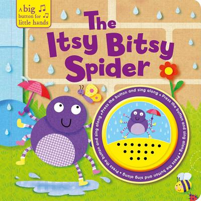 The Itsy Bitsy Spider: Big Button Sound Book (A Big Button for Little Hands Sound Book) Cover Image