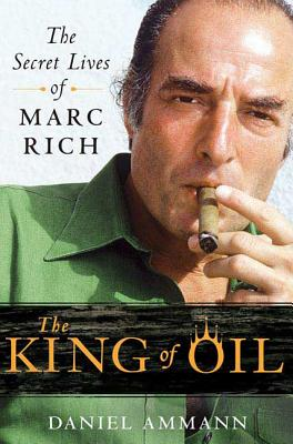 The King of Oil: The Secret Lives of Marc Rich Cover Image