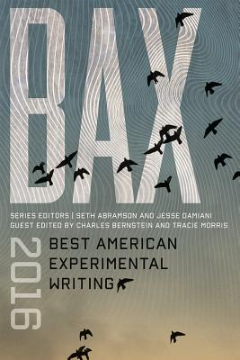 BAX 2016: Best American Experimental Writing Cover Image