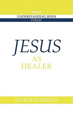 Jesus as Healer (Understanding Jesus Today #7) Cover Image