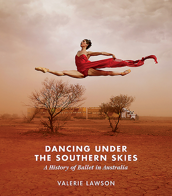 Dancing Under the Southern Skies: A History of Ballet in Australia Cover Image
