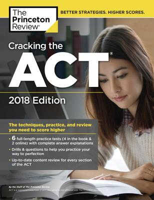 Cracking the ACT with 6 Practice Tests, 2018 Edition cover image