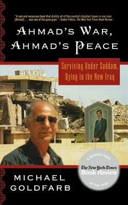 Ahmad's War, Ahmad's Peace: Surviving Under Saddam, Dying in the New Iraq Cover Image