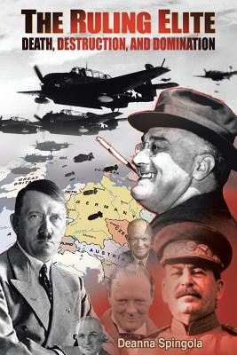 The Ruling Elite: Death, Destruction, and Domination Cover Image