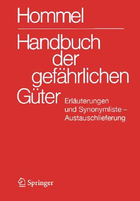 Handbuch Der Gefahrlichen Guter. Erlauterungen I Und Synonymliste. Austauschlieferung, Dezember 2007: Allgemeine Erlauterungen, Anhange 1 - 8, Synonym Cover Image